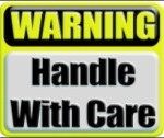 warning handle with care